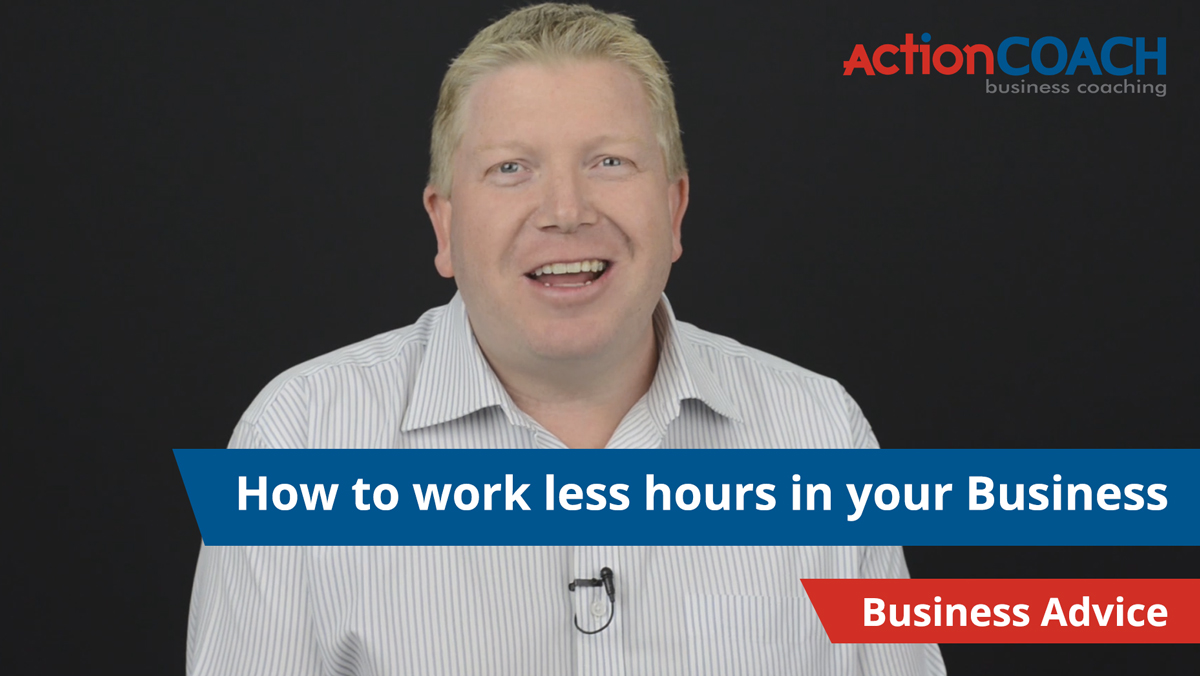 How to Work Less Hours in your Business