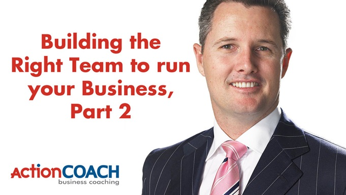 Brad Sugars on Building the Right Team, Part 2