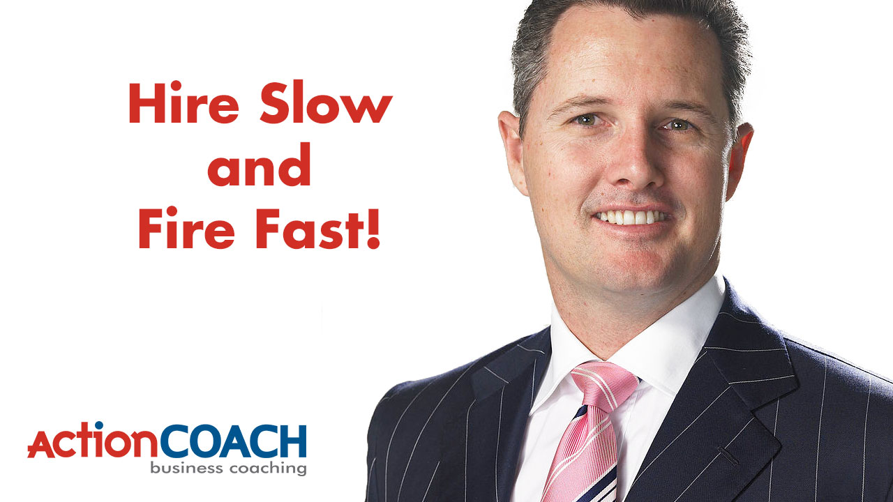 Hire Slow and Fire Fast