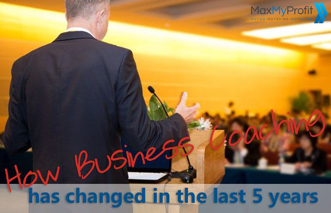 How Business Coaching has Changed in the Last 5 Years