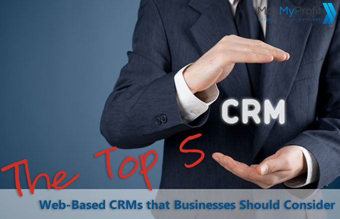 The Top 5 Web-Based CRMs that Businesses Should Consider