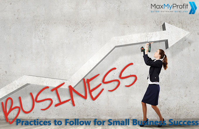 Business Practices to Follow for Small Business Success