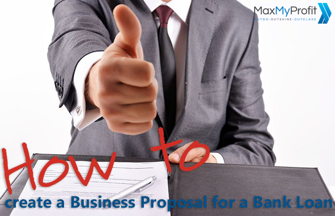 How to Create a Business Proposal for a Bank Loan