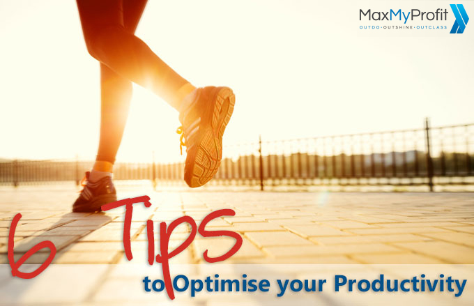 6 Tips to Optimise your Productivity