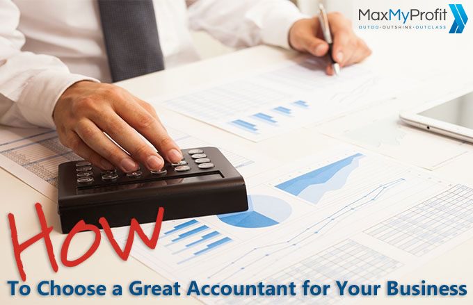 How to Choose a Great Accountant for Your Business