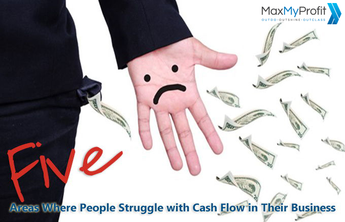5 Areas Where People Struggle with Cash Flow in Their Business