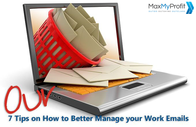 7 Tips on How to Better Manage your Work Emails