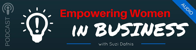 BBF073: Empowering Women in Business with Suzi Dafnis