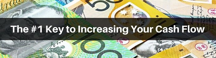 The #1 key to increasing your cash flow