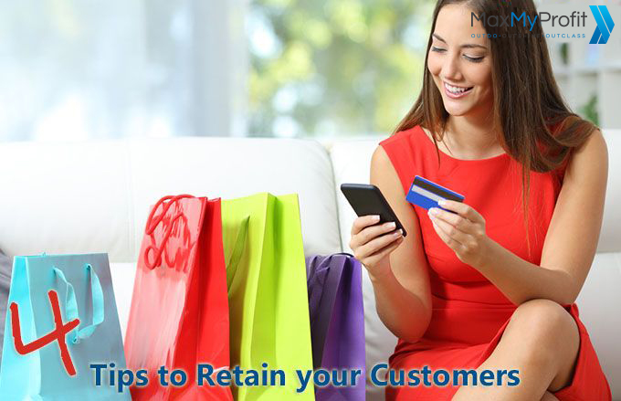 4 Tips to Retain Your Customers