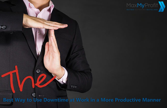 The Best Way to Use Downtime at Work in a More Productive Manner