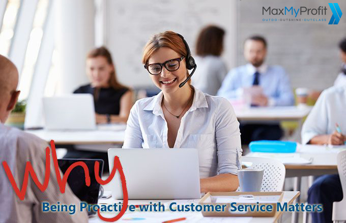 Why Being Proactive with Customer Service Matters