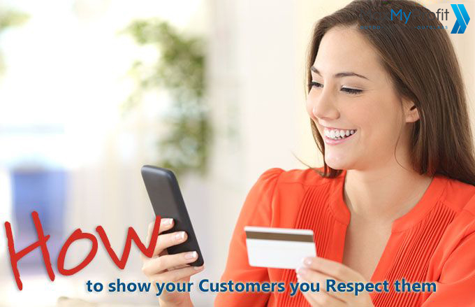 How to Show Your Customers You Respect Them