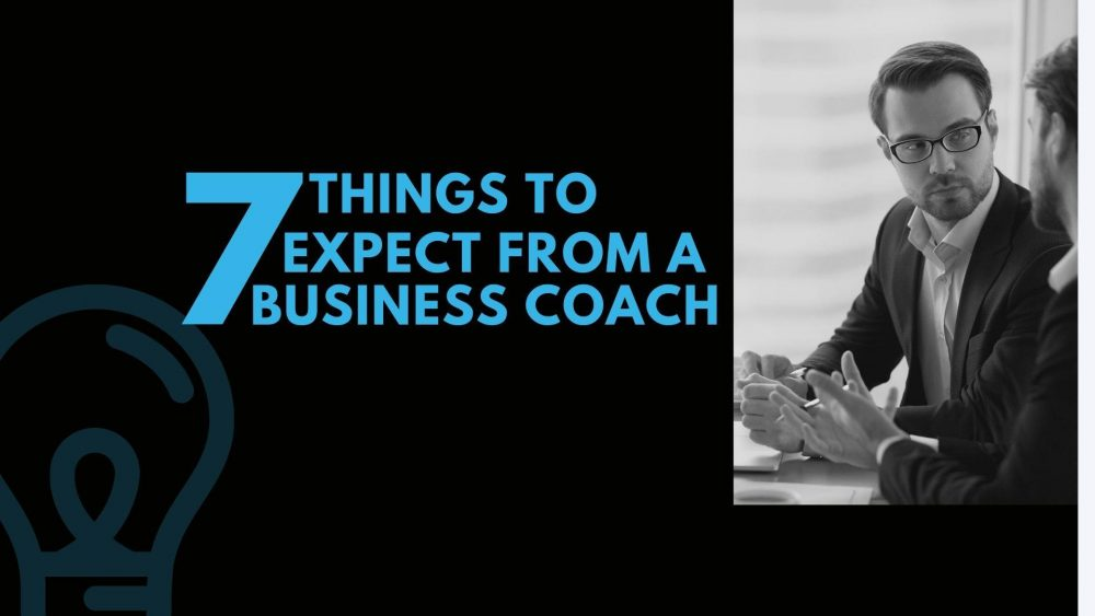 7 Things You Should Expect from your Business Coach